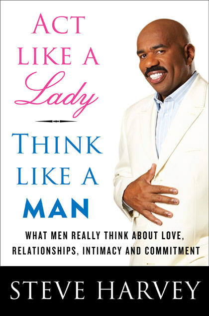 Book+Review+of+the+Week%3A+Act+Like+a+Lady%2C+Think+Like+a+Man%3A+What+Men+Really+Think+About+Love%2C+Relationships%2C+Intimacy+and+Commitment