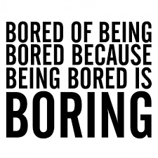 10 Things to do When Your Bored